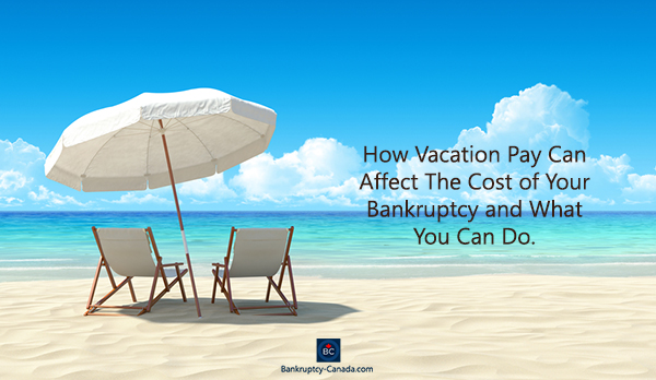 vacation pay, surplus income and cost of bankruptcy in Canada